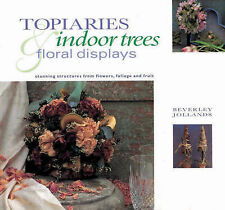 Brand New- Topiaries, Indoor Trees & Floral Displays: A Wealth of Ideas!!!