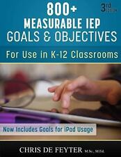 800+ Measurable IEP Goals and Objectives : For Use in K-12 Classrooms by...