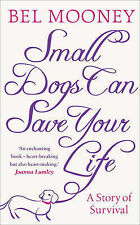 Bel Mooney Small Dogs Can Save Your Life Excellent Book
