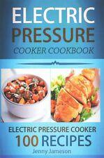 Electric Pressure Cooker Cookbook 100 Electric Pressure Cooker ... 9781511651615