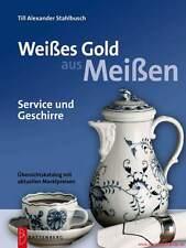 Fachbuch Weißes Gold aus Meißen mit Marktpreisen - Service und Geschirr BILLIGER