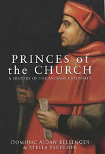 Princes of the Church: A History of the English Cardinals, Fletcher, Stella, Bel