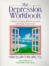 The Depression Workbook: A Guide for Living With Depression and Manic -ExLibrary