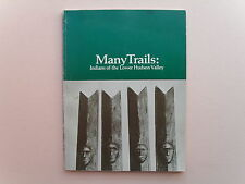 Many Trails:Indians of the Lower Hudson Valley - Katonah Gallery Ex.Catalog,1983