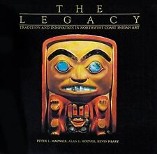 The Legacy: Tradition and Innovation in Northwest Coast Indian Art-ExLibrary