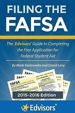 Filing the FAFSA, 2015-2016 Edition : The Edvisors Guide to Completing the...