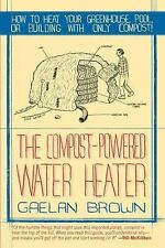 The Compost-Powered Water Heater: How to heat your greenhouse, pool, or building