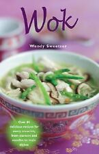 Wok: Over 80 Delicious Recipes for Every Occasion, from Starters and Noodles to