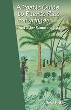 "Jorge Potter's ""A Poetic Guide to Puerto Rico for gringos: + free shipping!"