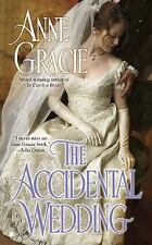 The Accidental Wedding by Anne Gracie (2010, Paperback)