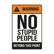 No Stupid People Beyond This Point Novelty Vinyl Stickers Waterproof Outdoor