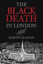 The Black Death in London by Barnie Sloane (Paperback, 2011)