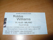 BIGLIETTO TICKET CONCERTO ROBBIE WILLIAMS FILAFORUM MILANO 31.10.2003