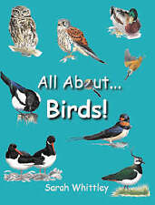 Whittley Sarah-All About Birds  BOOKH NEW