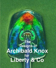 DESIGNS OF ARCHIBALD KNOX FOR LIBERTY & Co BY ADRIAN J. TILBROOK