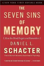 The Seven Sins of Memory How the Mind Forgets and Remembers by Daniel L.Schacter