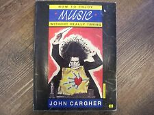 How to Enjoy Music without Really Trying by John Cargher 1987 Music for Pleasure