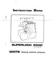White WSL634D-WSL634DE-WSL1900 Sewing Machine/Embroidery/Serger Owners Manual