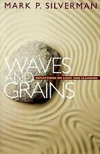 Waves and Grains - Mark P. Silverman (Paperback)