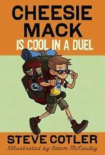 Cheesie Mack: Cheesie Mack Is Cool in a Duel by Steve Cotler (2013, Paperback)