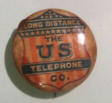 MID 1800'S VINTAGE - LONG DISTANCE - U.S. TELEPHONE COMPANY - CELLULOID PINBACK