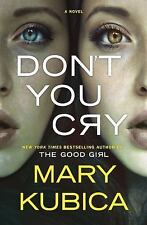 Don't You Cry by Mary Kubica (2016, Hardcover)