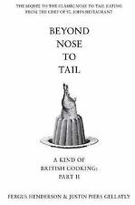Beyond Nose to Tail: More Omnivorous Recipes for the Adventurous Cook, Gellatly,