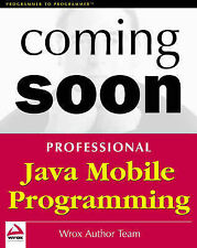 Professional Java Mobile Programming (Programmer to programmer), Ayers, Danny, W