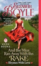 AND THE MISS RAN AWAY WITH THE RAKE RYHMES WITH LOVE BY ELIZABETH BOYLE