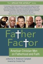 Father Factor: American Christian Men on Fatherhood and Faith (I SPEAK-ExLibrary
