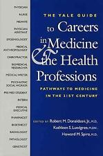 A Yale Guide to Careers in Medicine and the Health Professions: Pathways to Medi
