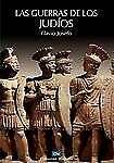 NEW - Las guerras de los Judios (Coleccion Historia) (Spanish Edition)