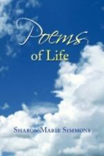 Poems of Life by Sharon Marie Simmons (2009, Paperback)