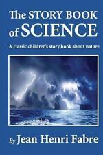 The Story Book of Science by Jean Henri Fabre (2013, Paperback)