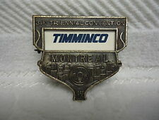 Vintage - 31st TRIENNIAL CONVENTION Badge - MONTREAL 1952 - TIMMINCO