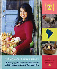 Nirmala's Edible Diary: A Hungry Traveler's Cookbook with Recipes from 14 Countr