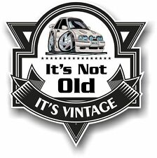 It's Not Old It's Vintage Slogan KOOLART & Mk4 Ford Escort RS Turbo car sticker