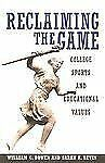 Reclaiming the Game: College Sports and Educational Values by Bowen, William G.