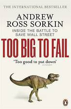 Too Big to Fail: Inside the Battle to Save Wall Street by Andrew Ross Sorkin (P…