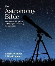 The Astronomy Bible : The Definitive Guide to the Night Sky and the Universe...