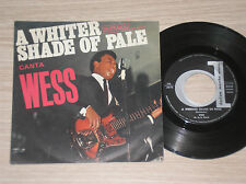 "WESS canta A WHITER SHADE OF PALE / I'M A SHORT-TIMER - 45 GIRI 7"" ITALY"