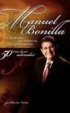 NEW - Manuel Bonilla: Un llamado, un impacto, una generación