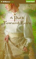 A Path Toward Love by Cara Lynn James (2015, CD, Unabridged)
