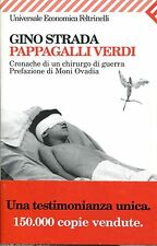 Gino Strada PAPPAGALLI VERDI CRONACHE DI UN CHIRURGO DI GUERRA