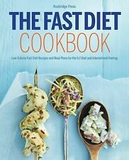 The Fast Diet Cookbook for Weight Loss : 100, 200, 300, 400, and 500 Calorie...