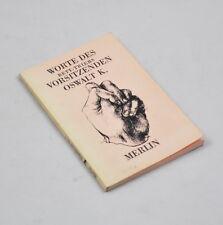 Worte des Bett-Triebs Vorsitzenden Oswalt K. (Merlin Handbuch Nr.1) Rolf Palm