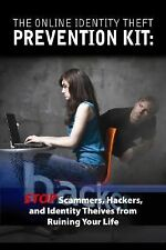 The Online Identity Theft Prevention Kit: Stop Scammers, Hackers, and Identity T