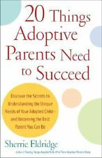 20 Things Adoptive Parents Need to Succeed by Sherrie Eldridge (2009, Paperback)