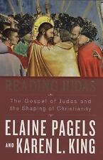 Reading Judas : The Gospel of Judas and the Shaping of Christianity by Elaine Pa