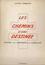 LES CHEMINS D'UNE DESTINEE - LIBERATION - GUERRE 1939-1945 - DEDICACE TEMOIGNAGE